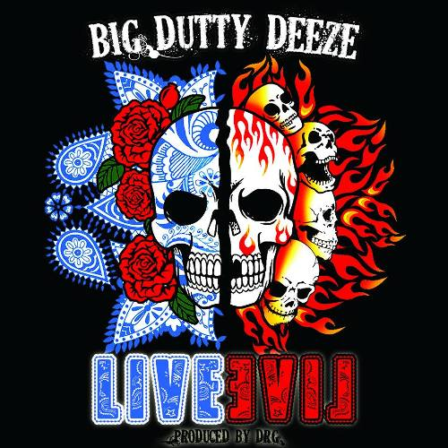 Big Dutty Deeze - Live Evil